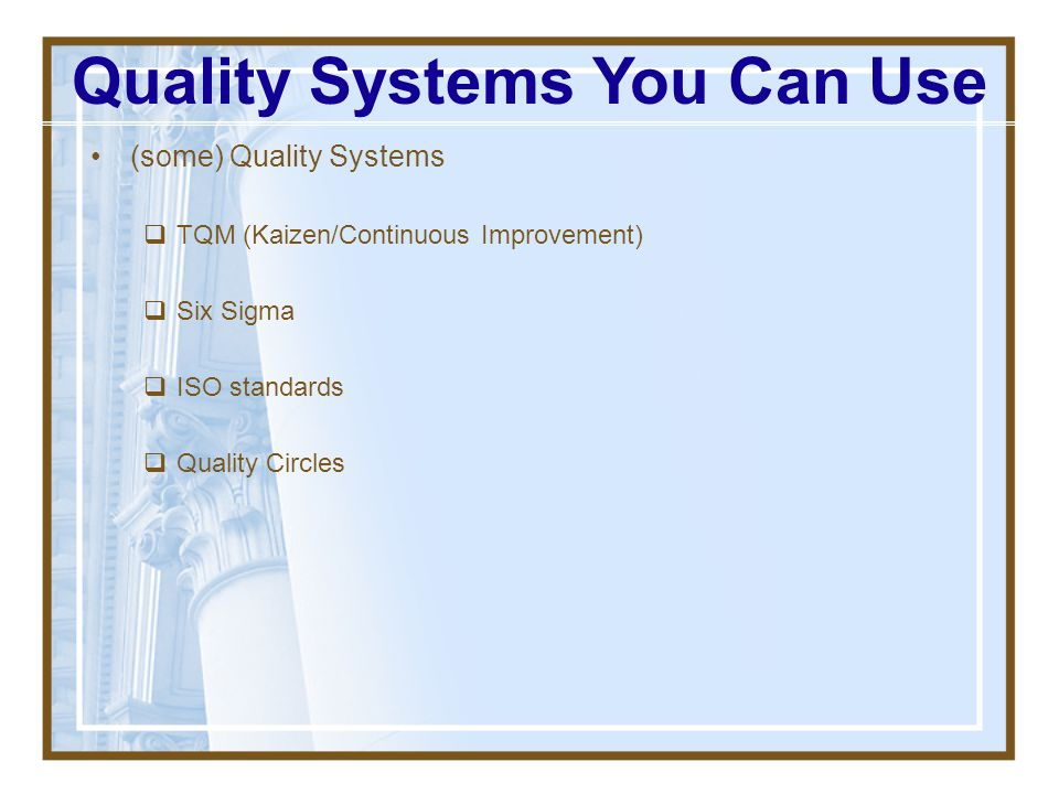 Quality Systems You Can Use