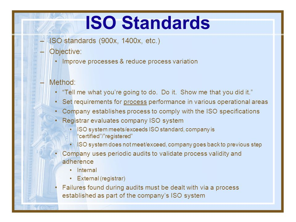 ISO Standards ISO standards (900x, 1400x, etc.) Objective: Method:
