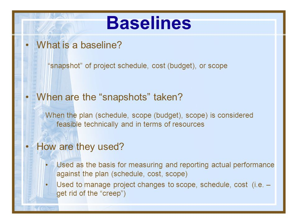 Baselines What is a baseline When are the snapshots taken