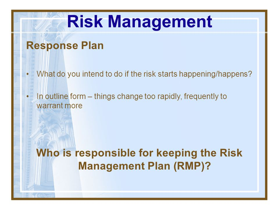Who is responsible for keeping the Risk Management Plan (RMP)