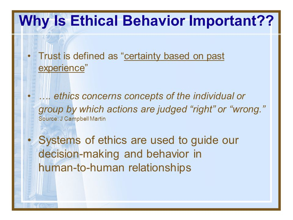 Why Is Ethical Behavior Important