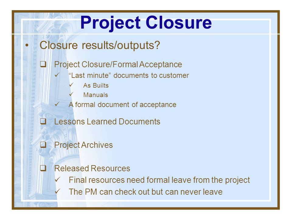 Project Closure Closure results/outputs
