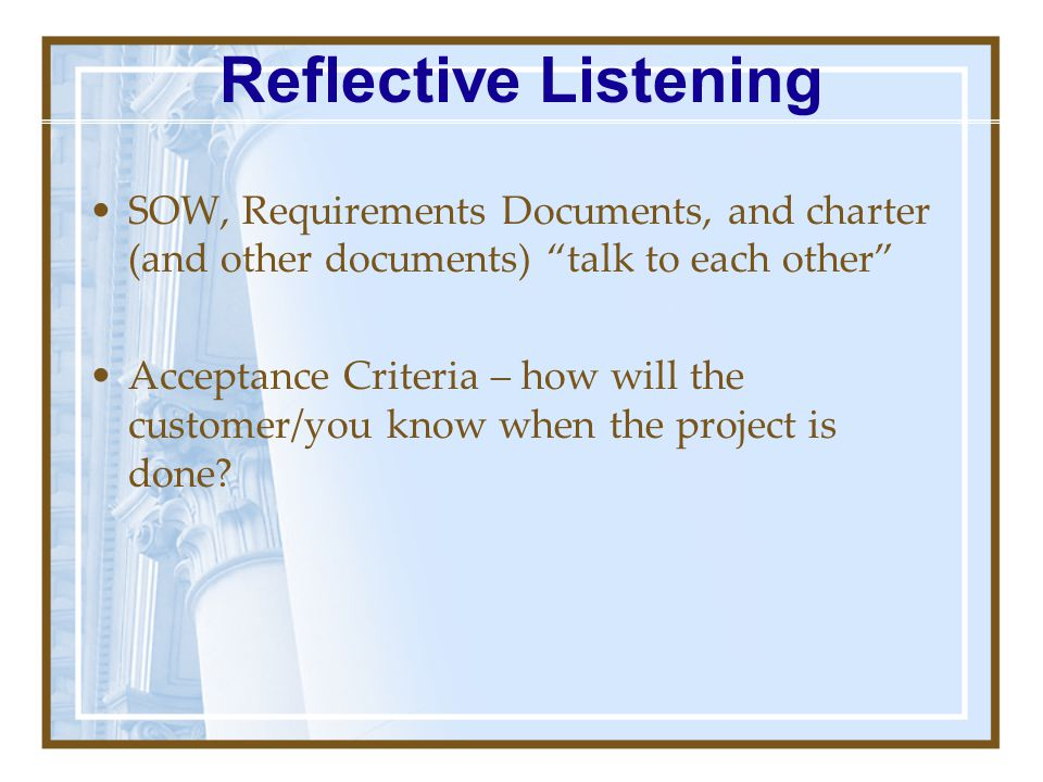 Reflective Listening SOW, Requirements Documents, and charter (and other documents) talk to each other