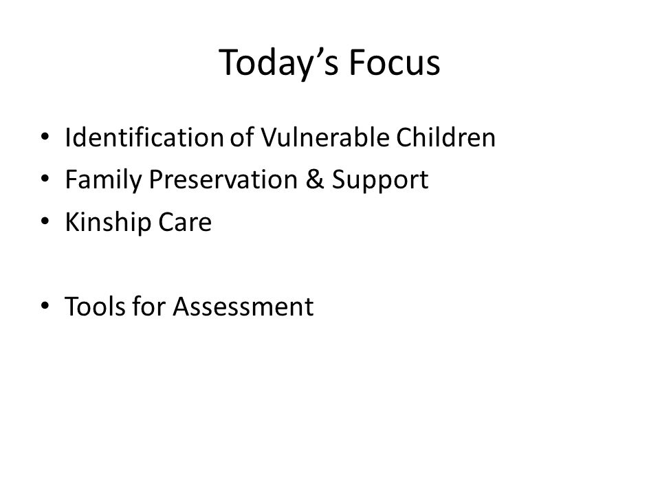 Today's Focus Identification of Vulnerable Children