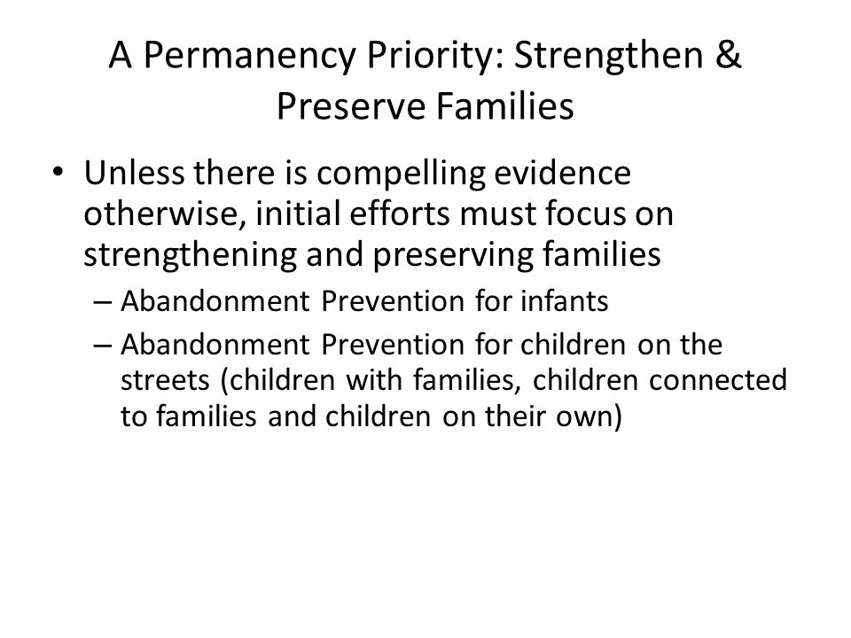 A Permanency Priority: Strengthen & Preserve Families