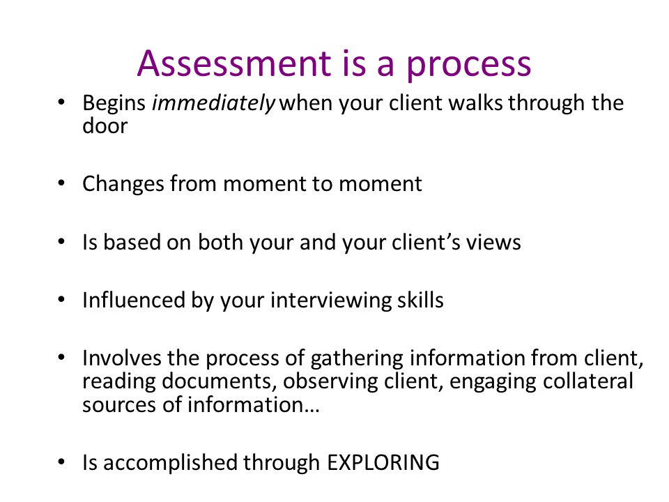 Assessment is a process
