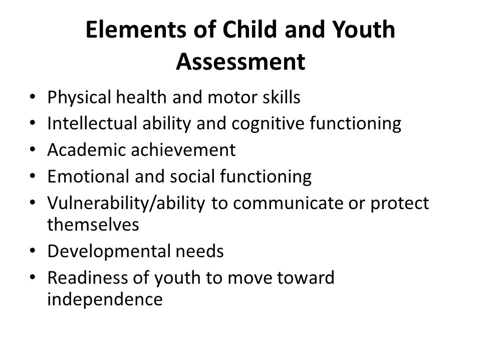 Elements of Child and Youth Assessment