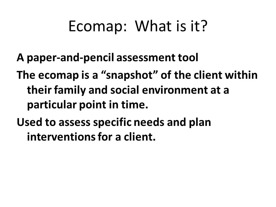 Ecomap: What is it A paper-and-pencil assessment tool