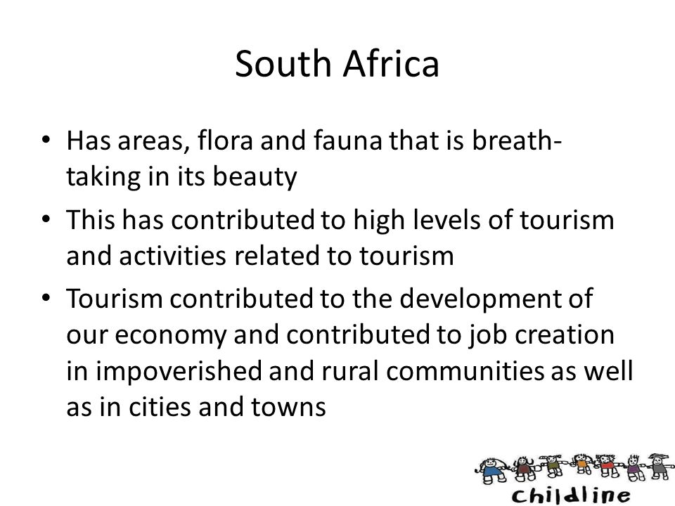 South Africa Has areas, flora and fauna that is breath-taking in its beauty.
