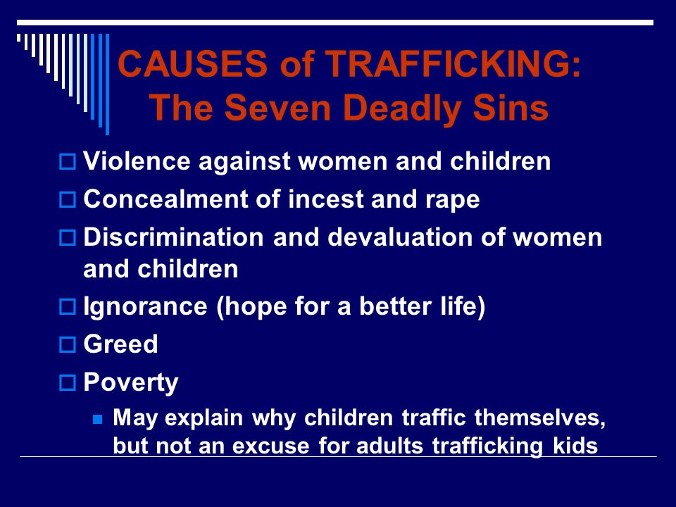 CAUSES of TRAFFICKING: The Seven Deadly Sins