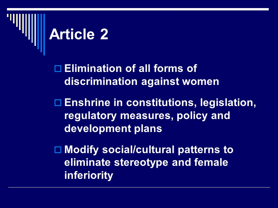 Article 2 Elimination of all forms of discrimination against women