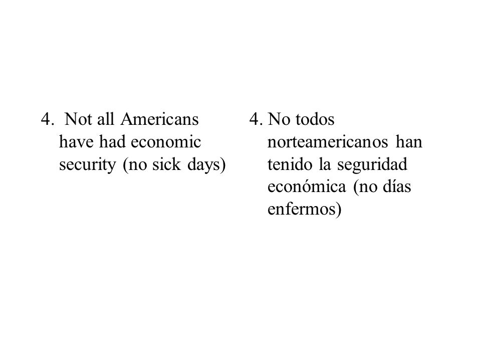 4. Not all Americans have had economic security (no sick days)