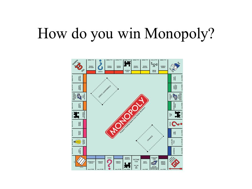 How do you win Monopoly