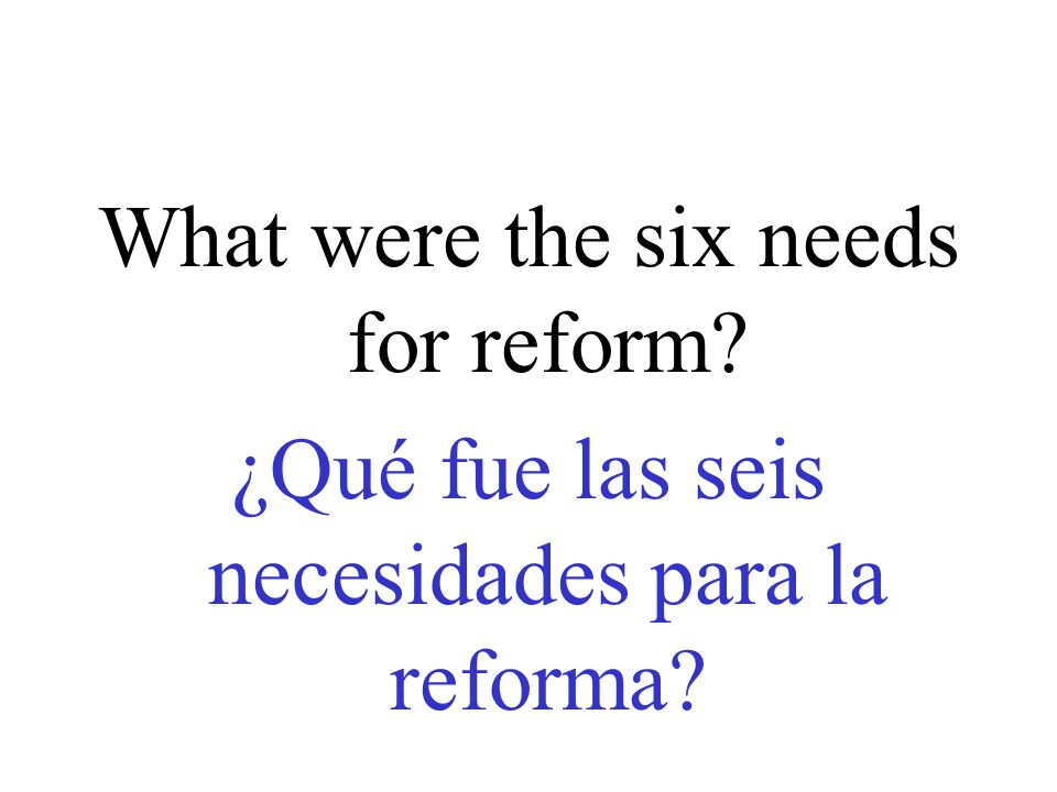 What were the six needs for reform
