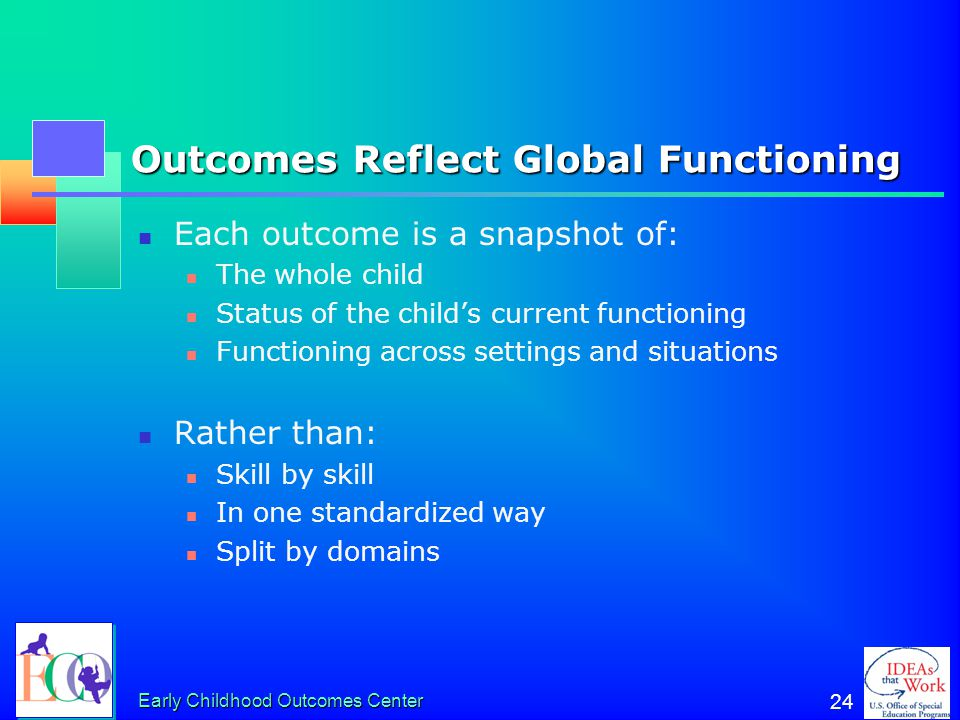 Outcomes Reflect Global Functioning