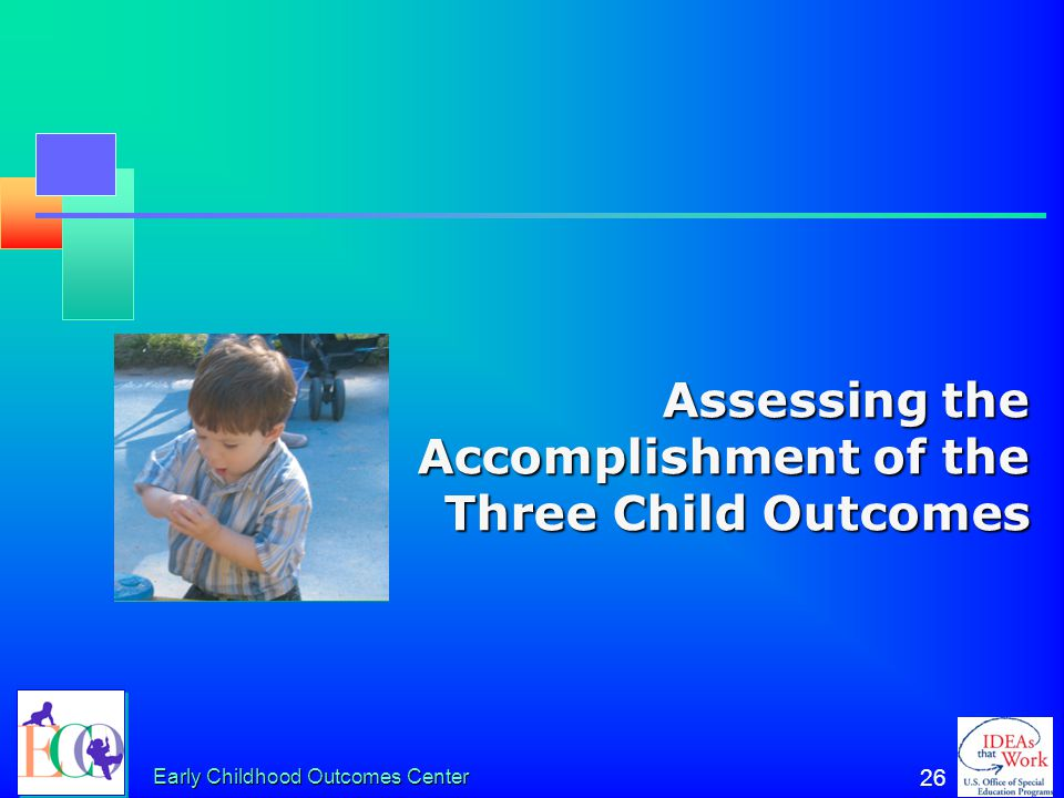 Assessing the Accomplishment of the Three Child Outcomes