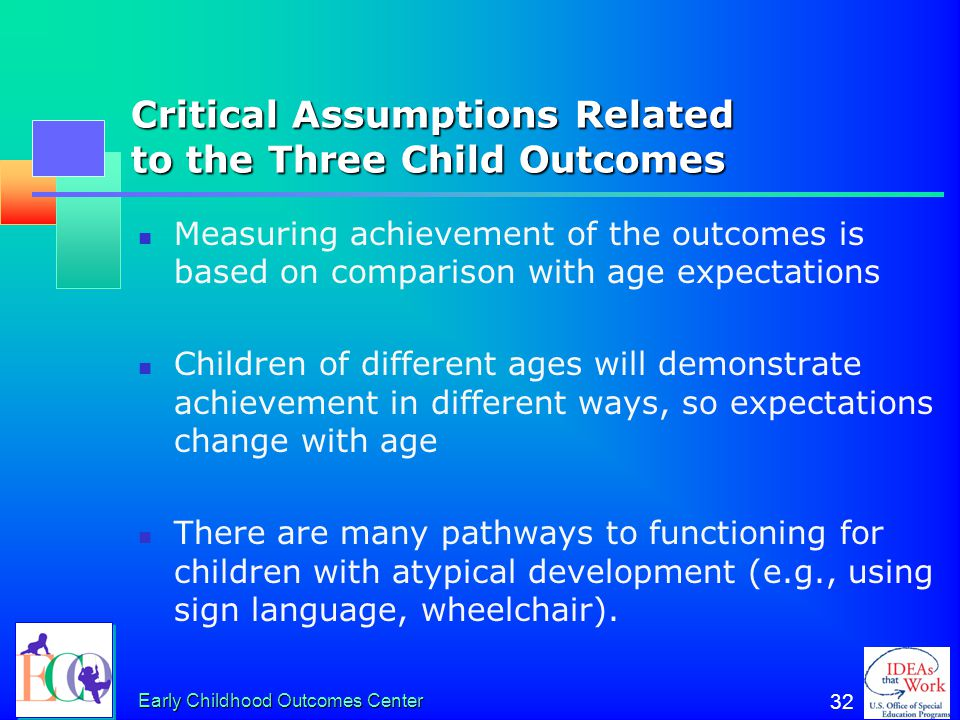 Critical Assumptions Related to the Three Child Outcomes
