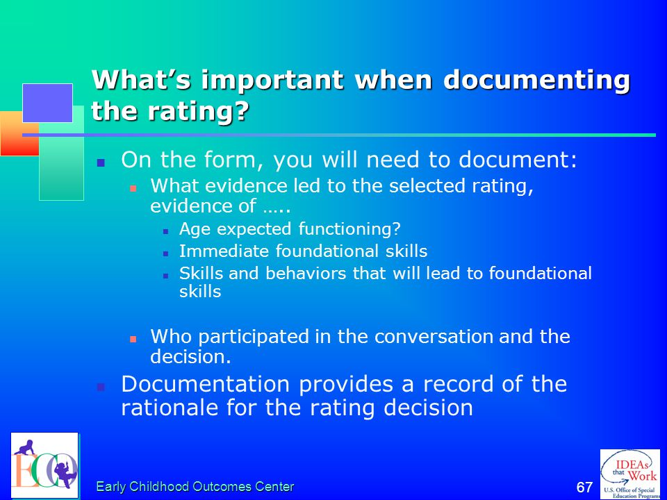 What's important when documenting the rating