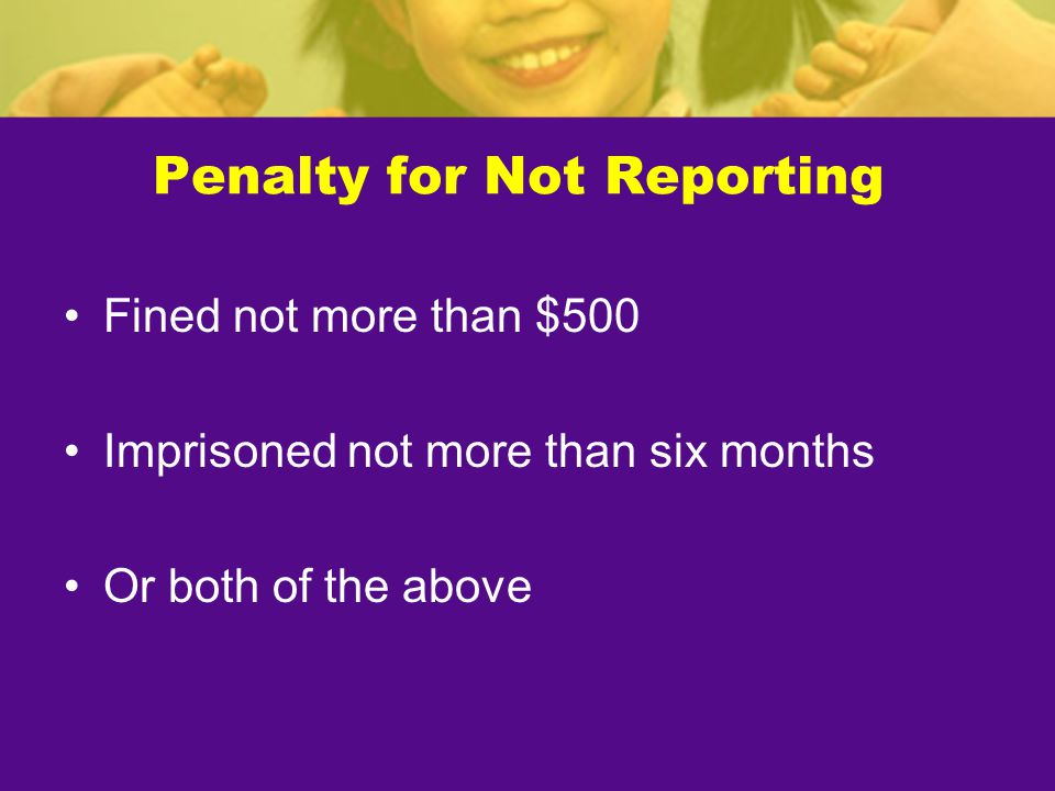 Penalty for Not Reporting