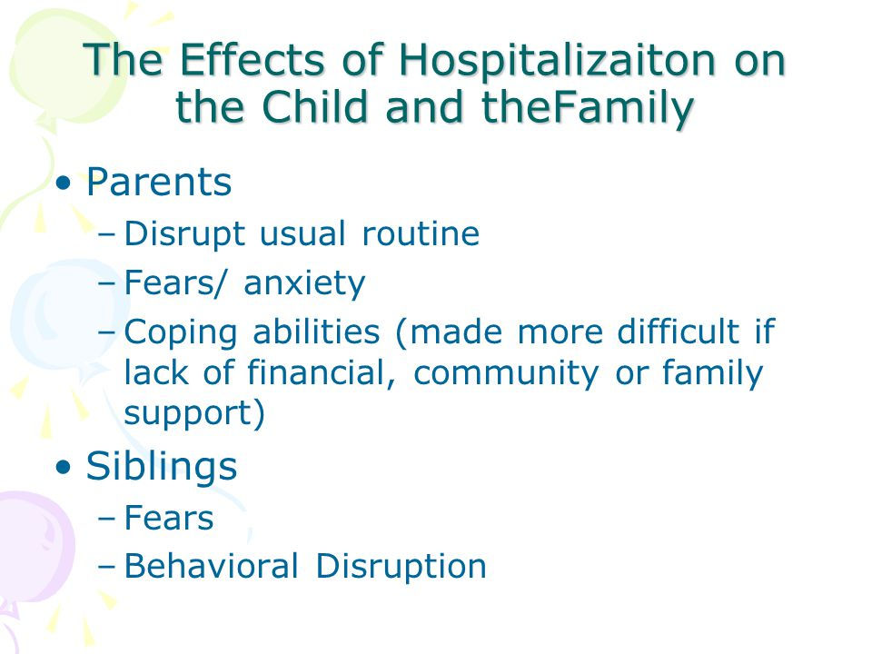 The Effects of Hospitalizaiton on the Child and theFamily