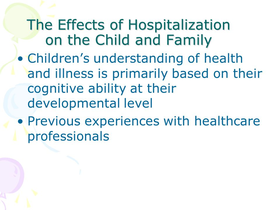 The Effects of Hospitalization on the Child and Family