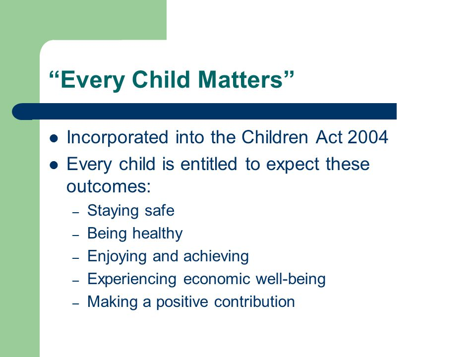 Every Child Matters Incorporated into the Children Act 2004