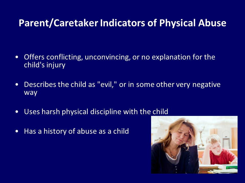 Parent/Caretaker Indicators of Physical Abuse