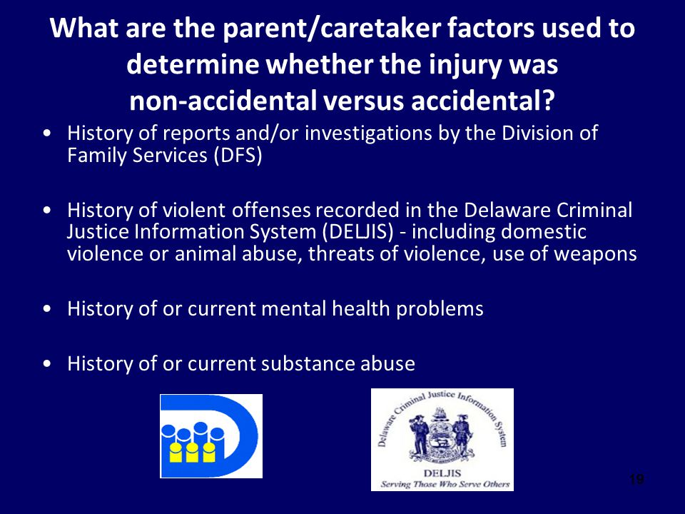 What are the parent/caretaker factors used to determine whether the injury was non-accidental versus accidental