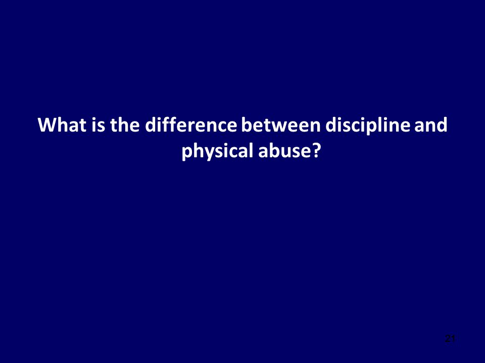What is the difference between discipline and physical abuse