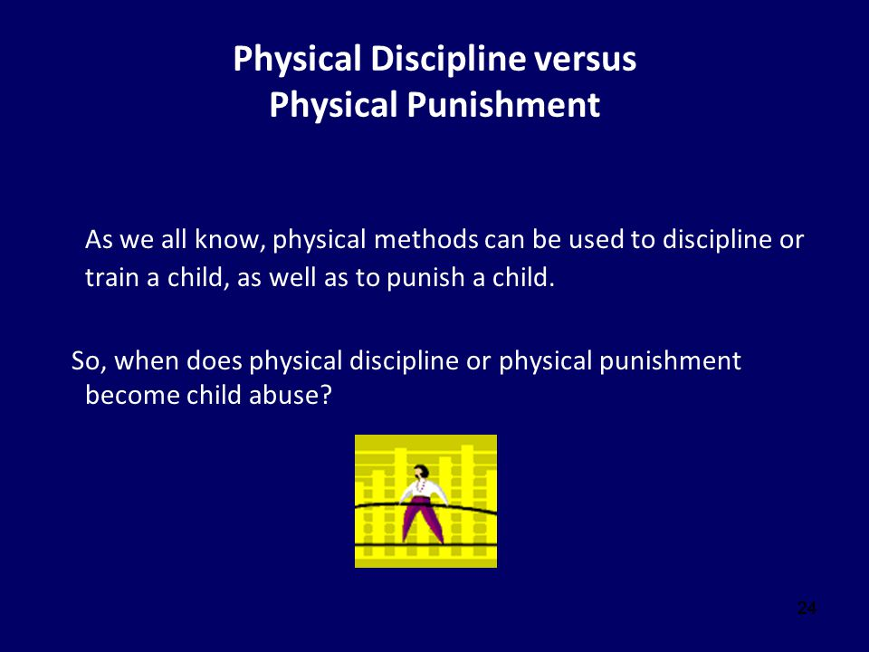 Physical Discipline versus Physical Punishment