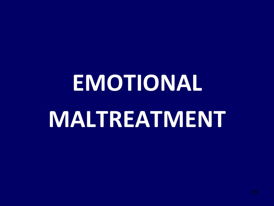 EMOTIONAL MALTREATMENT