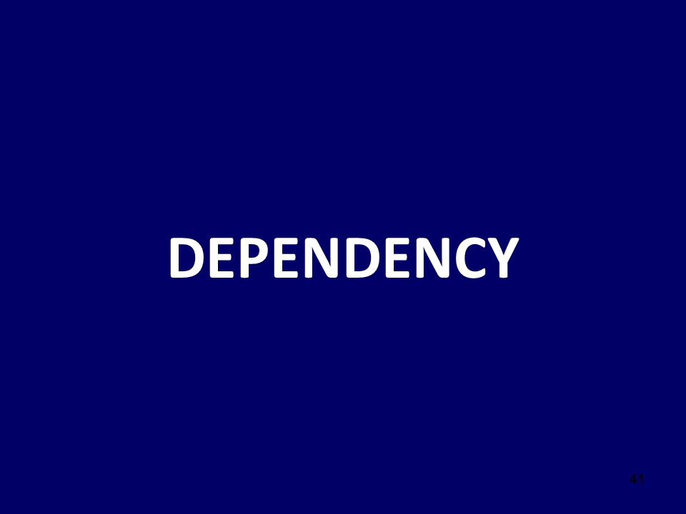 DEPENDENCY Script: Let's discuss Dependency next. 41 41