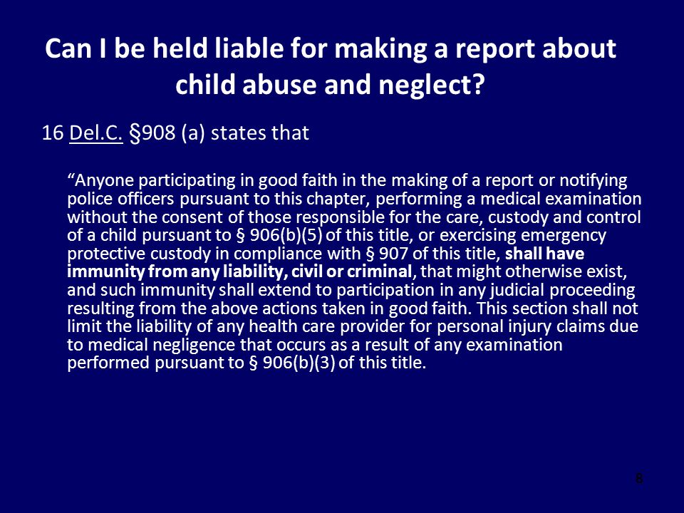 Can I be held liable for making a report about child abuse and neglect