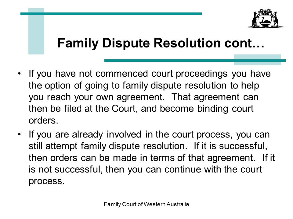 Family Dispute Resolution cont…