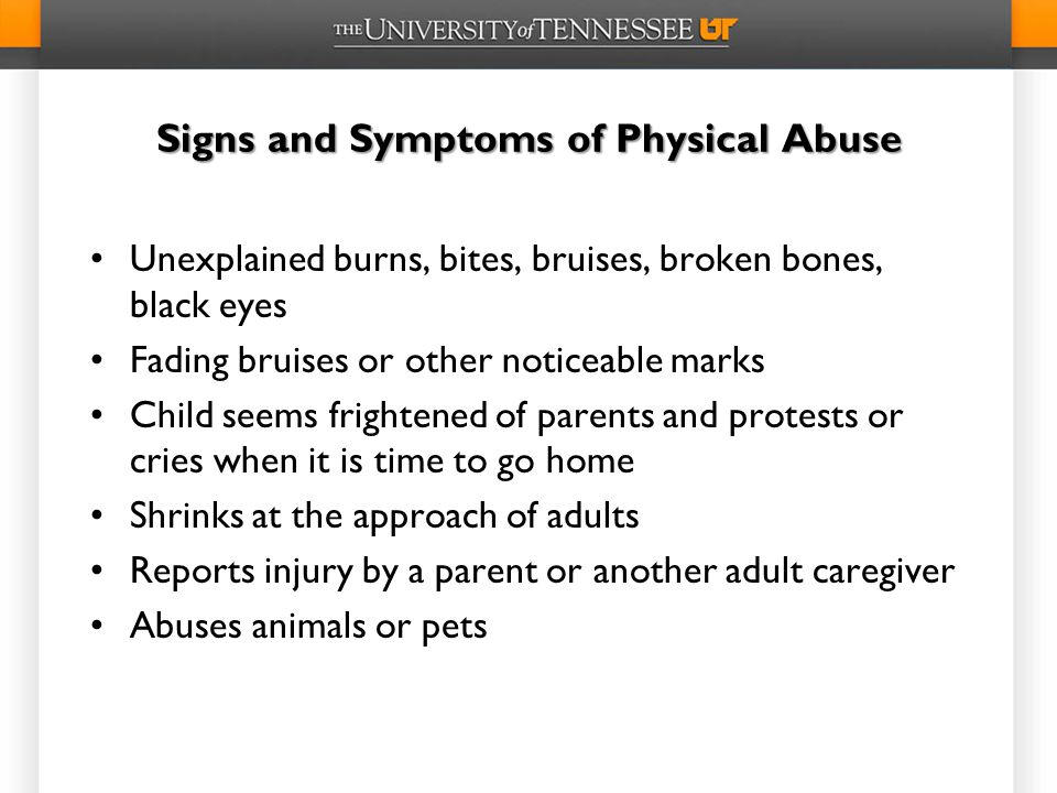 Signs and Symptoms of Physical Abuse