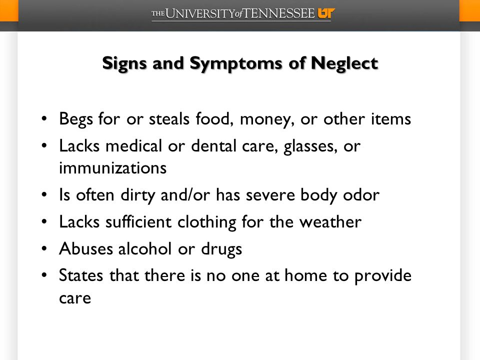 Signs and Symptoms of Neglect
