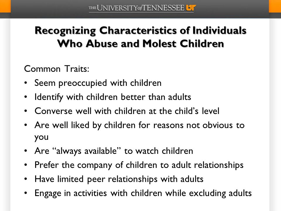 Recognizing Characteristics of Individuals Who Abuse and Molest Children
