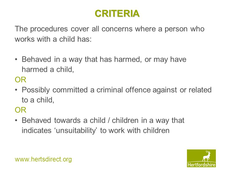 CRITERIA The procedures cover all concerns where a person who