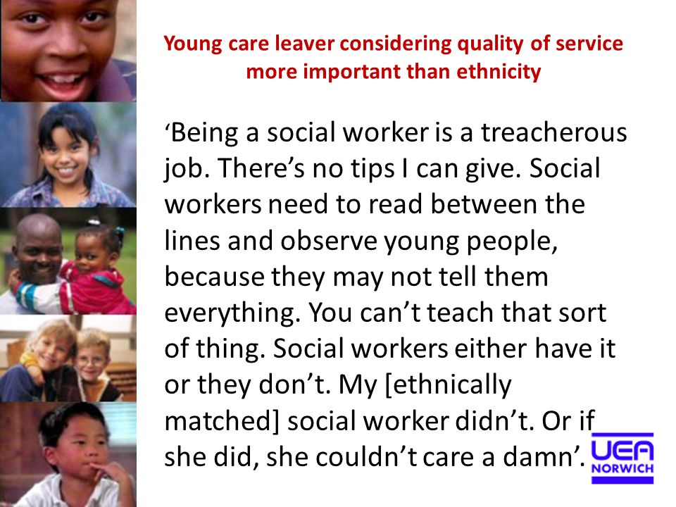 Young care leaver considering quality of service more important than ethnicity