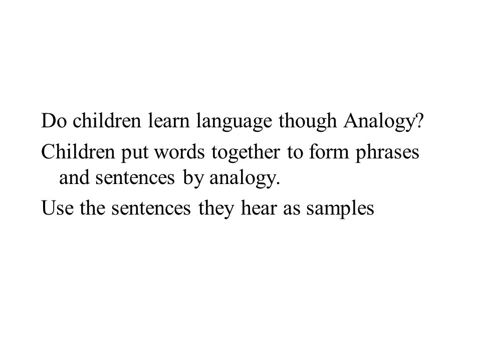 Do children learn language though Analogy