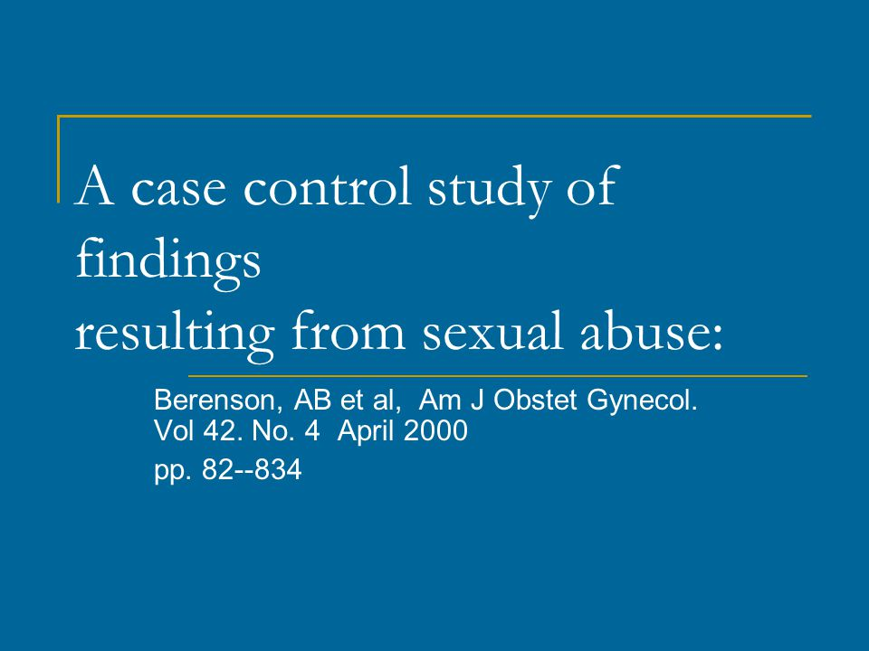 A case control study of findings resulting from sexual abuse: