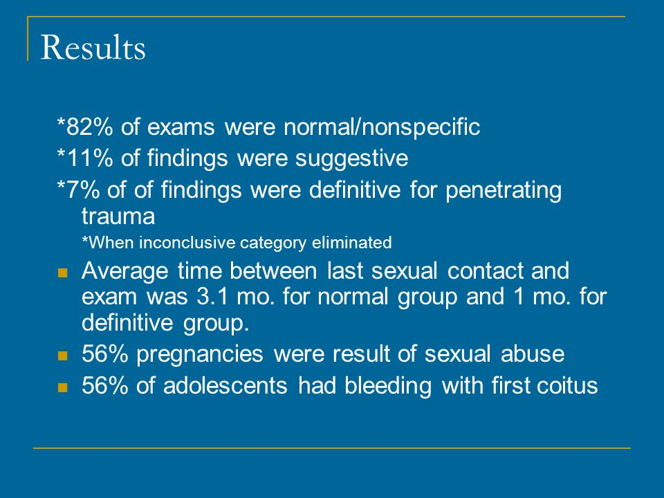 Results *82% of exams were normal/nonspecific
