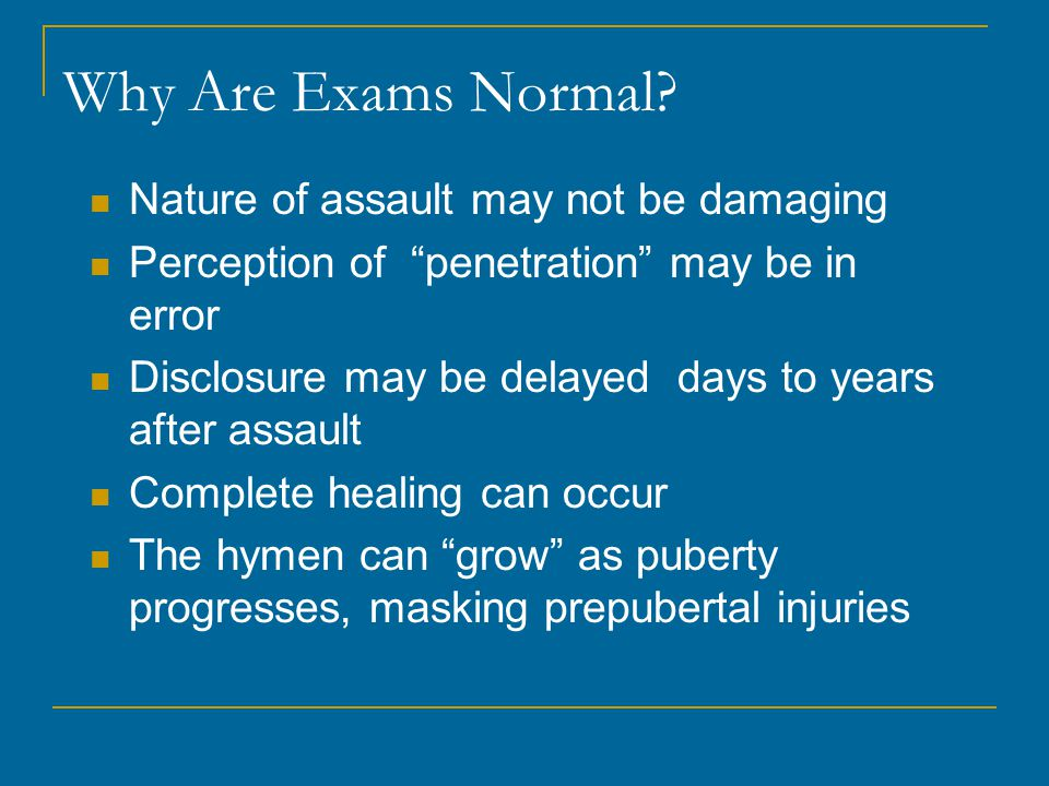 Why Are Exams Normal Nature of assault may not be damaging