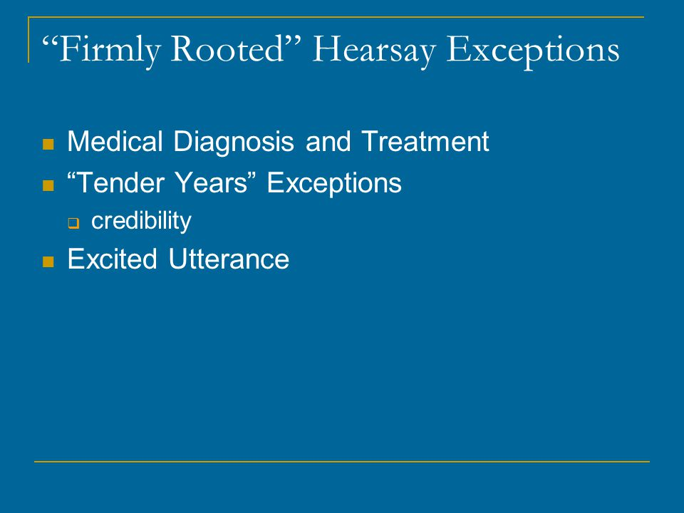 Firmly Rooted Hearsay Exceptions
