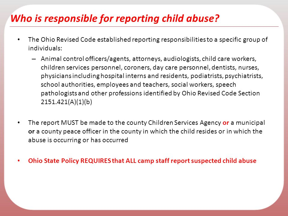 Who is responsible for reporting child abuse