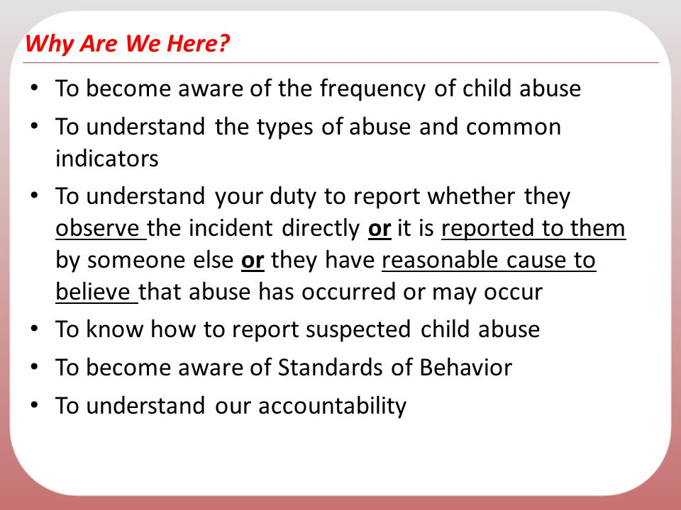 To become aware of the frequency of child abuse