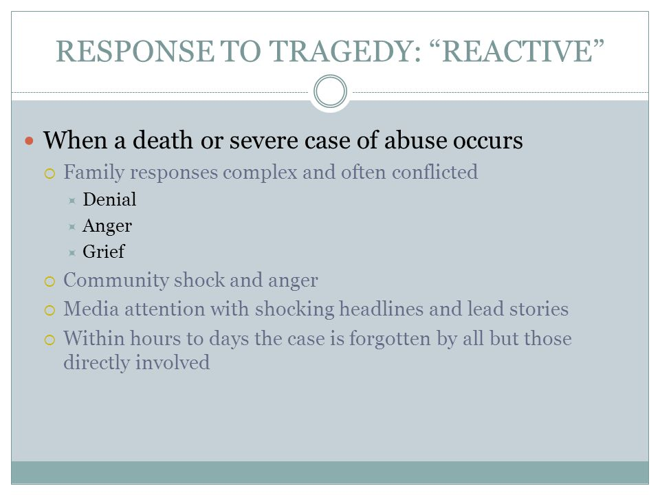 RESPONSE TO TRAGEDY: REACTIVE