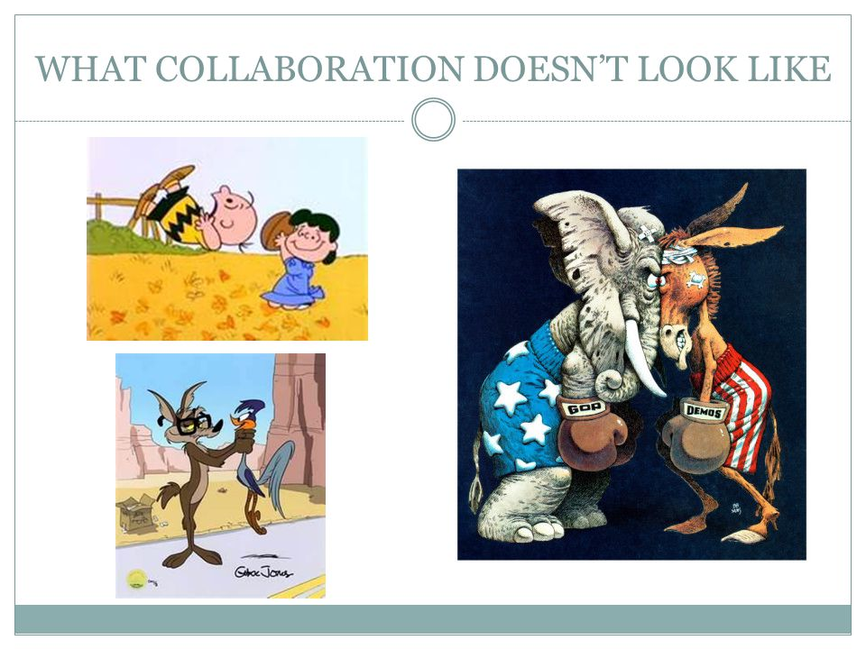 WHAT COLLABORATION DOESN'T LOOK LIKE