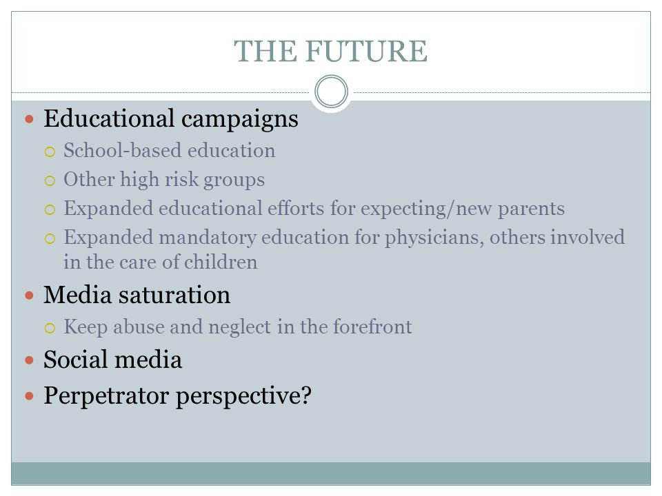THE FUTURE Educational campaigns Media saturation Social media