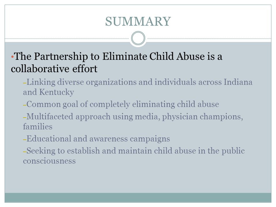 SUMMARY The Partnership to Eliminate Child Abuse is a collaborative effort.